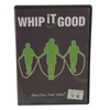 Whip It Good DVD